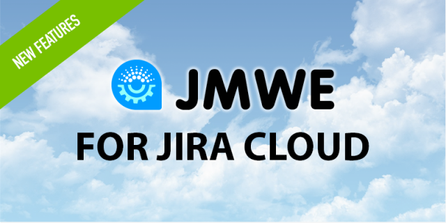 New features in JMWE for Jira Cloud